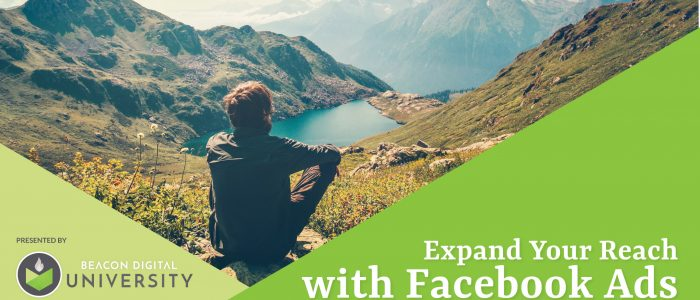 Expand Your Reach with Facebook Ads Class